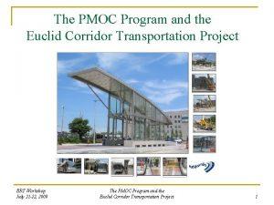 The PMOC Program and the Euclid Corridor Transportation