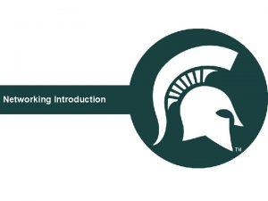Networking Introduction Networking Introduction Who Are We Matt