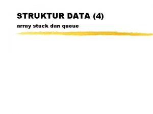 STRUKTUR DATA 4 array stack dan queue Stack