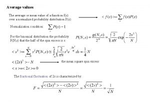 Average values The average or mean value of