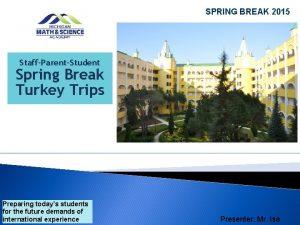SPRING BREAK 2015 StaffParentStudent Spring Break Turkey Trips