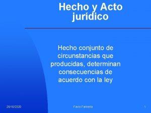 Hecho y Acto jurdico Hecho conjunto de circunstancias