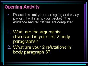 Opening Activity Please take out your reading log
