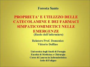 Foresta Santo PROPRIETA E UTILIZZO DELLE CATECOLAMINE E