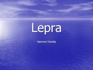 Lepra Hammer Daniela Lepra Boala infectioasa cronica ce