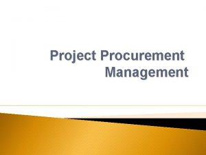 Project Procurement Management Importance of Project Procurement Management