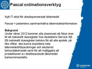 Pascal ordinationsverktyg Nytt ITstd fr dosdispenserade lkemedel Pascal