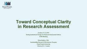 Toward Conceptual Clarity in Research Assessment October 21