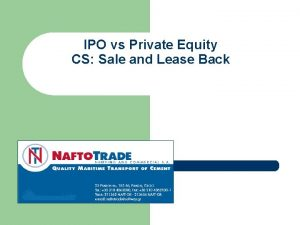 IPO vs Private Equity CS Sale and Lease