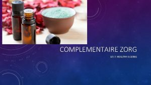 COMPLEMENTAIRE ZORG LES 5 HEALTHY AGEING COMPLEMENTAIRE ZORG