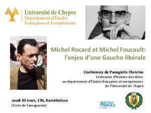 Michel Rocard et Michel Foucault lenjeu dune Gauche