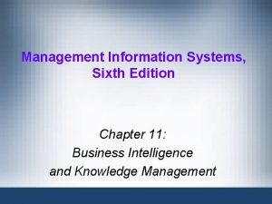 Management Information Systems Sixth Edition Chapter 11 Business