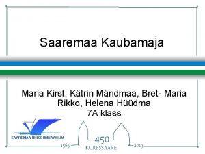 Saaremaa Kaubamaja Maria Kirst Ktrin Mndmaa Bret Maria