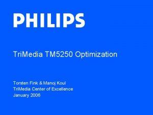 Tri Media TM 5250 Optimization Torsten Fink Manoj