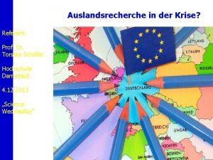 Auslandsrecherche in der Krise Referent Prof Dr Torsten