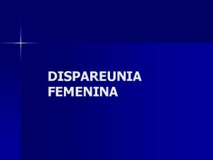 DISPAREUNIA FEMENINA DISPAREUNIA EL CONCEPTO DE BARNES 1874