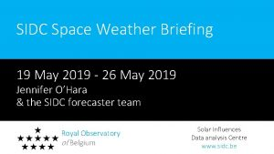SIDC Space Weather Briefing 19 May 2019 26