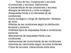 Tema de hoy Condiciones y recursos Condiciones y
