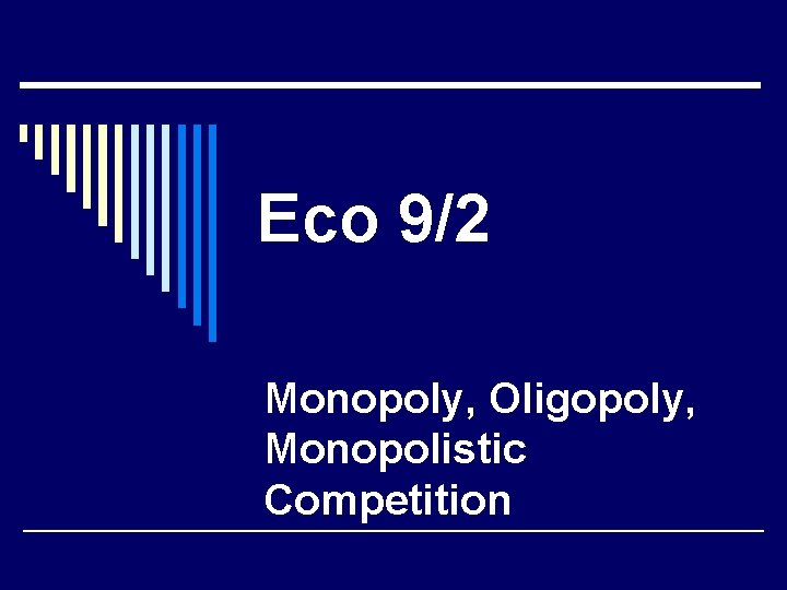 Eco 92 Monopoly Oligopoly Monopolistic Competition Imperfect Competition