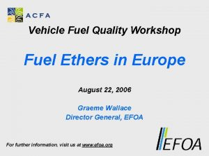 Vehicle Fuel Quality Workshop Fuel Ethers in Europe