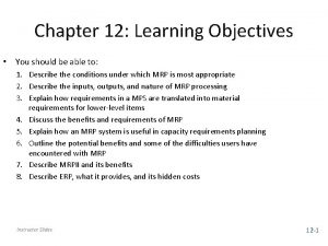 Chapter 12 Learning Objectives You should be able