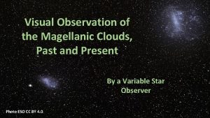 Visual Observation of the Magellanic Clouds Past and