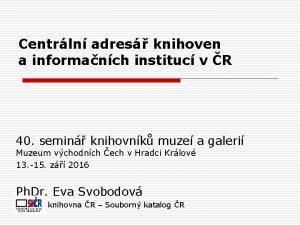Centrln adres knihoven a informanch instituc v R