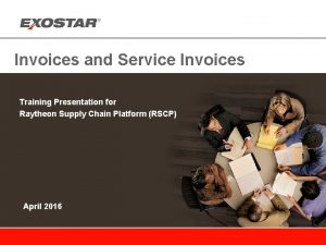 Invoices and Service Invoices Training Presentation for Raytheon