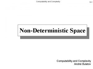 Computability and Complexity 19 1 NonDeterministic Space Computability