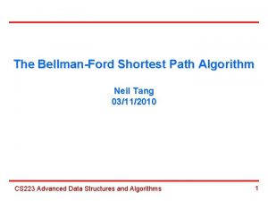 The BellmanFord Shortest Path Algorithm Neil Tang 03112010