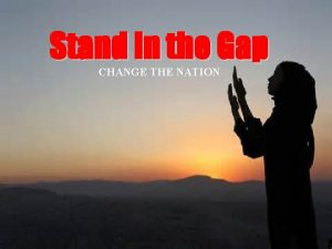 Stand in the Gap CHANGE THE NATION Stand