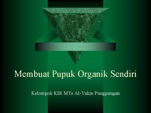Membuat Pupuk Organik Sendiri Kelompok KIR MTs AlYakin