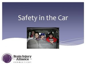 Safety in the Car Safety in the Car