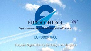 EUROCONTROL Organizzazione europea per la sicurezza del traffico