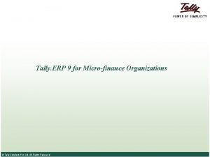Tally ERP 9 for Microfinance Organizations Tally Solutions