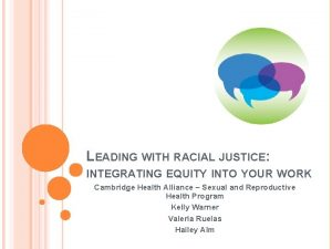 LEADING WITH RACIAL JUSTICE INTEGRATING EQUITY INTO YOUR
