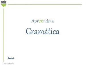 Apreender a Gramtica Parte 2 Lngua Portuguesa Chegou