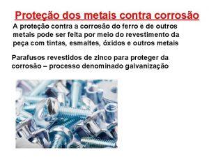 Proteo dos metais contra corroso A proteo contra