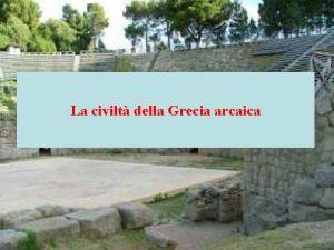 La civilt della Grecia arcaica Cronologia Et micenea