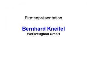Firmenprsentation Bernhard Kneifel Werkzeugbau Gmb H Bernhard Kneifel