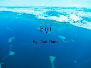 Fiji By Ciara Harte Fiji Flag The current