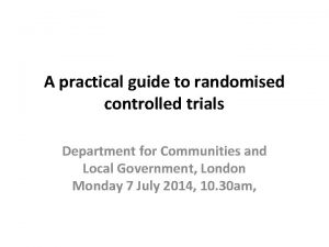 A practical guide to randomised controlled trials Department