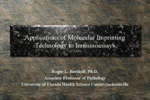 Applications of Molecular Imprinting Technology to Immunoassays Roger