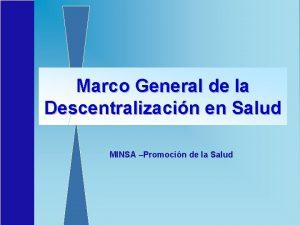 Marco General de la Descentralizacin en Salud MINSA