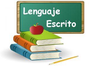 Lenguaje Escrito Campo formativo Lenguaje y Comunicacin Aspecto