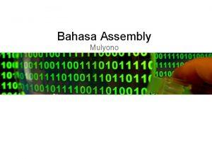 Bahasa Assembly Mulyono Apa itu bahasa Mesin Bahasa