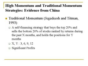 High Momentum and Traditional Momentum Strategies Evidence from