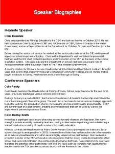 Speaker Biographies Keynote Speaker Chris Tweedale Chris was