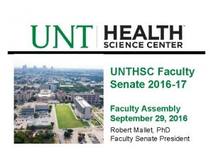 UNTHSC Faculty Senate 2016 17 Faculty Assembly September