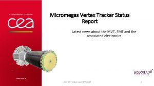 Micromegas Vertex Tracker Status Report Latest news about
